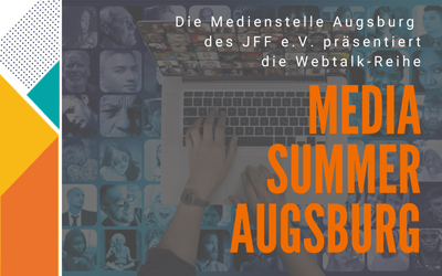 MEDIA SUMMER AUGSBURG – Webtalk-Reihe: